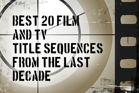 Best 20 film and TV title sequences from the last decade