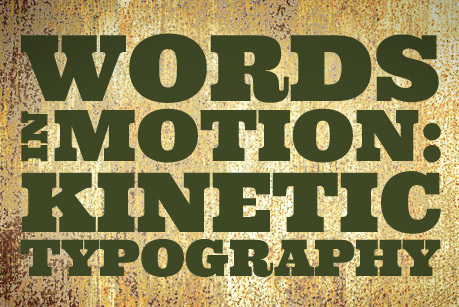 Words in motion: Kinetic typography