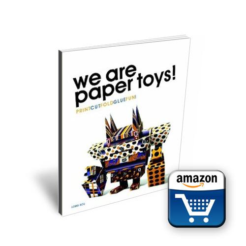 We Are Paper Toys Print-cut-fold-glue-fun Pdf