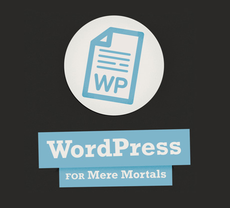 Wordpress For Mere Mortals eBook