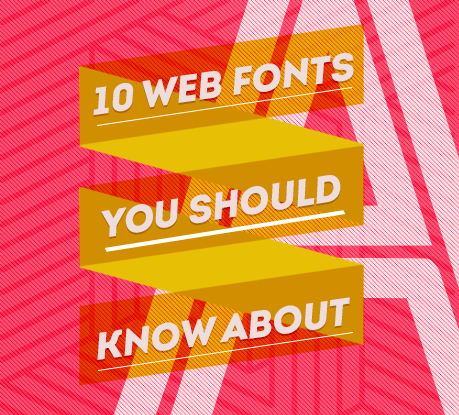 10 Web Fonts You Might Not Know About But Should