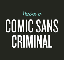 Comic Sans: it's a Love-Hate relationship