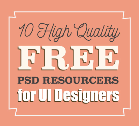 10 Free High Quality PSD Resources for UI Designers