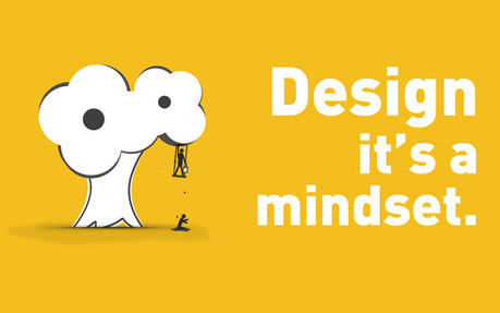 Design, it's a mindset